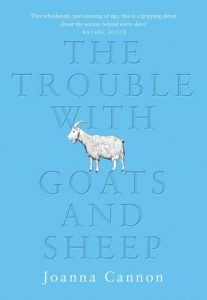 The Trouble with Goas and Sheep by Joanna Cannon, Book release in 2016, novel