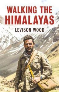 Walking the Himalayas by Levison Wood, book published 2016