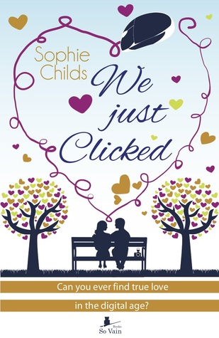 We Just Clicked, Author Sophie Childs, Romance, Chick Lit