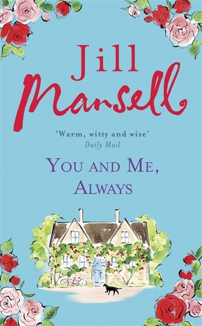 You and Me Always, Jill Mansell, Author, Writer, Romance, Chick-lit