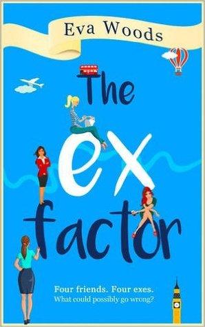 The Ex Factor Eva Woods romance novel