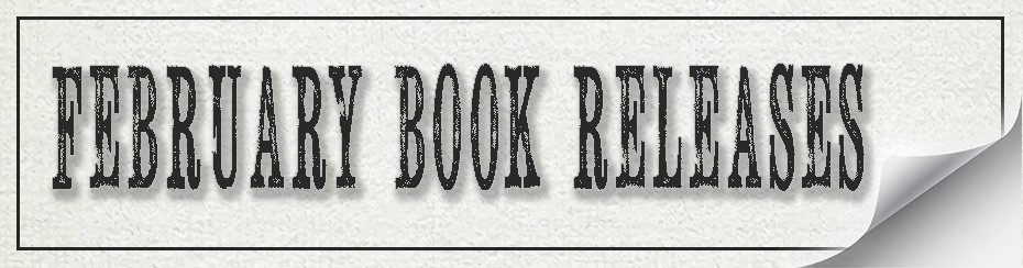 February Book Rleases 2017, new books, new releases, publishing, Travelling Book Junkie