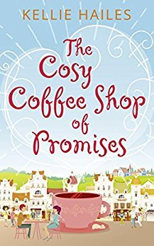 The Cosy Coffee Shop of Promises, Kellie Hailes, February release, new book, publishing, Travelling Book Junkie
