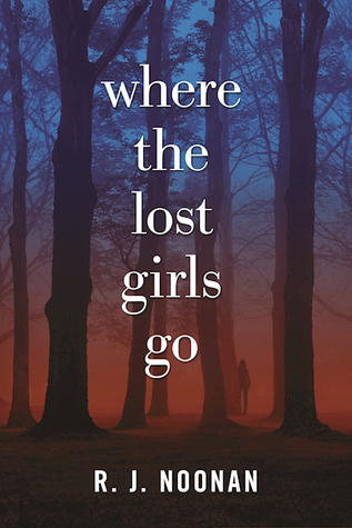 Where The Lost Girls Go, R. J. Noonan, February Release, New book, Travelling Book Junkie, publishing