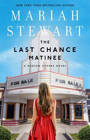 The Last Chance Matinee by Mariah Stewart, fiction, novel, book, writing, Trvelling Book Junkie, March new release