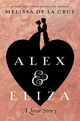 April new read, novel, book, Melissa de la Cruz, Alex & Eliza, Travelling Book Junkie