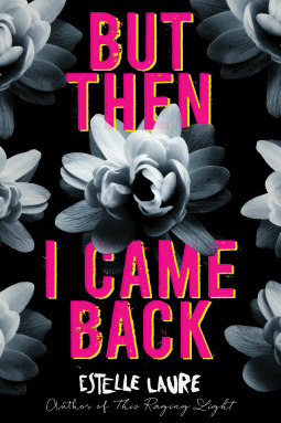 Apreil new read, book ,novel, But The I Came Back, Estelle Laure
