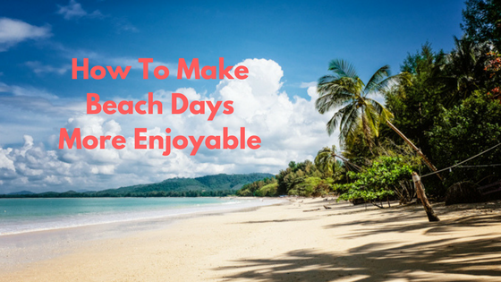 beach items to make your day more enjoyable