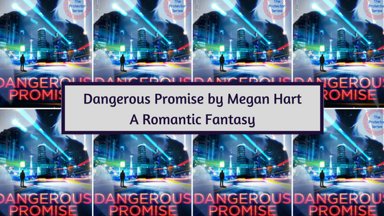 Dangerous Promise by Megan Hart, a fantasy romance with a hint of erotica