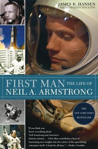 Book to film, First Man: The Life of Neil A. Armstrong by James R. Hansen