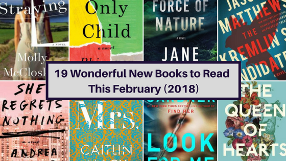 19 wonderful new books being released this February. From crime thriller to memoirs, there is something for everyone to enjoy, guaranteed. Via @tbookjunkie