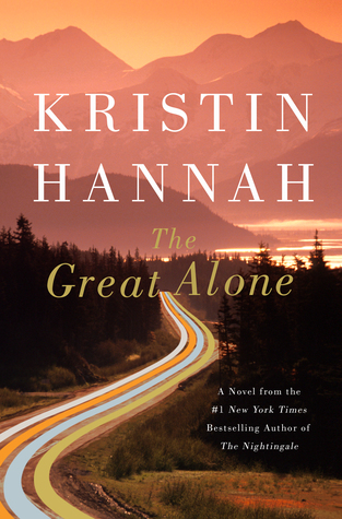 February book release, The Great Alone, Kristin Hannah