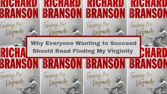 Sir Richard Branson's autobiography Finding My Virginity