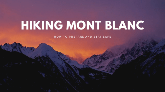 Hiking Mont Blanc safely