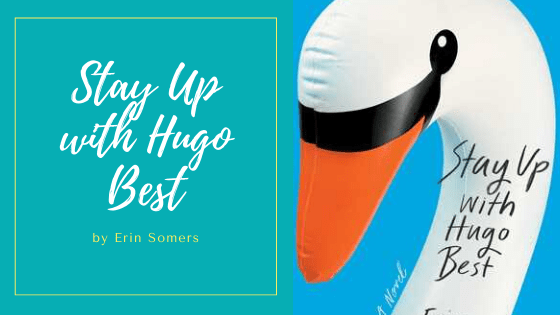 Stay Up with Hugo Best, a humourous fictional comedy written by Erin Somers