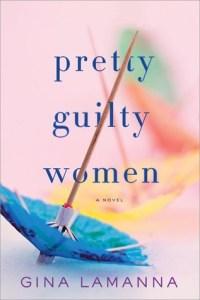 Pretty Guilty Women by Gina Lamanna