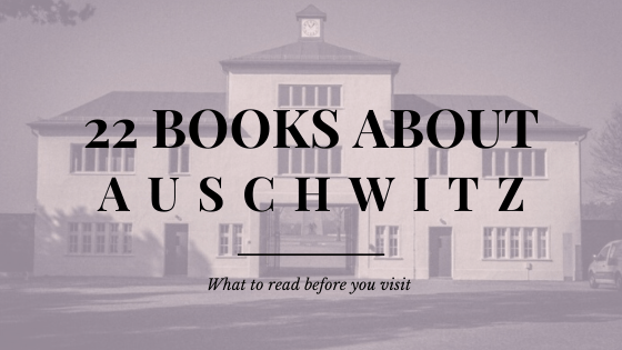 22 Books to read before visiting Auschwitz