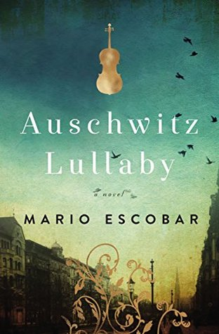 Auschwitz Lullaby by Mario Escobar