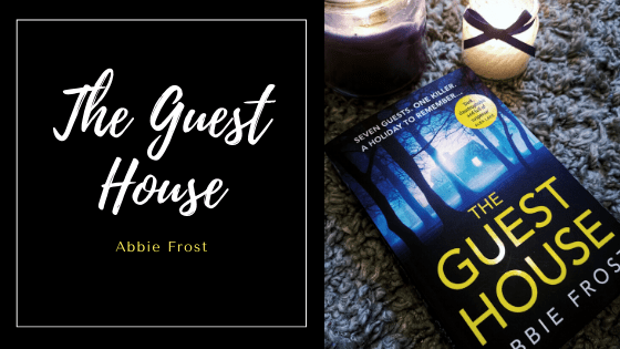 The Guest House by Abbie Frost, a Fiction reviewer for blogs and now a crime writer compared to Agatha Christie