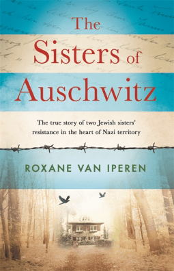 The Sisters of Auschwitz by Roxane van Iperen