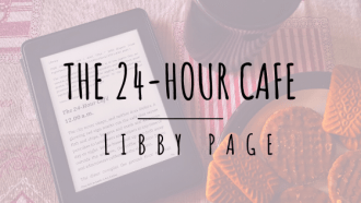 The 24-Hour Cafe by Libby Page best selling author of The Lido.