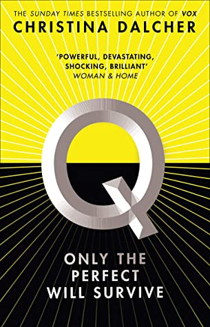 Q by Christina Dalcher is about American Eugenics and segregating people depending on their IQ. From the author of VOX.