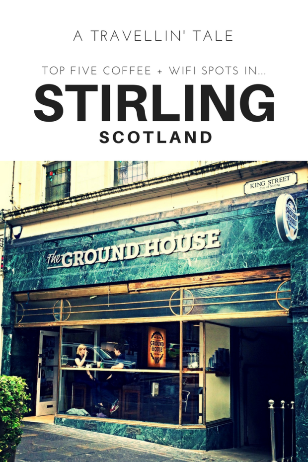 Top Five Coffee and WiFi Spots in Stirling Scotland