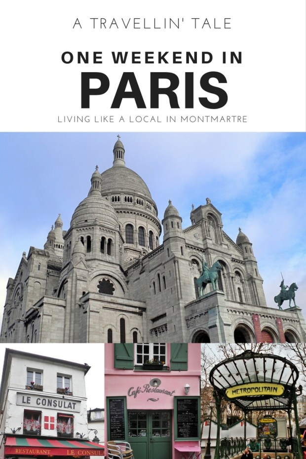 One Weekend in Paris - Living like a Local in Montmartre