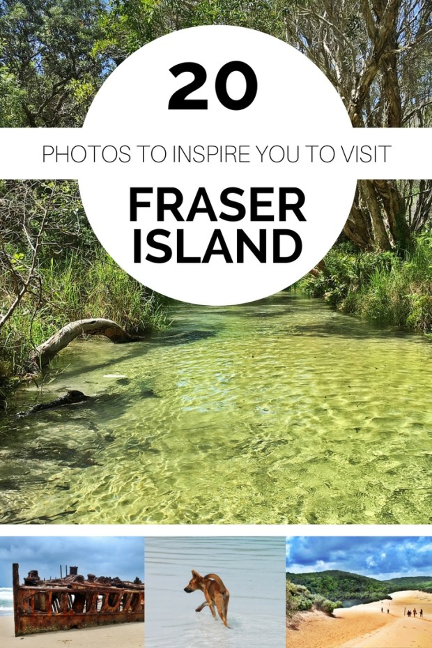 20 Photos to Inspire You to Visit Fraser Island