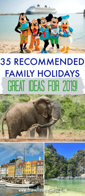 Recommended family holidays - great ideas for 2019