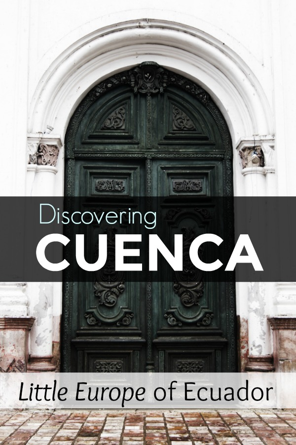 Cuenca Ecuador - The little european city