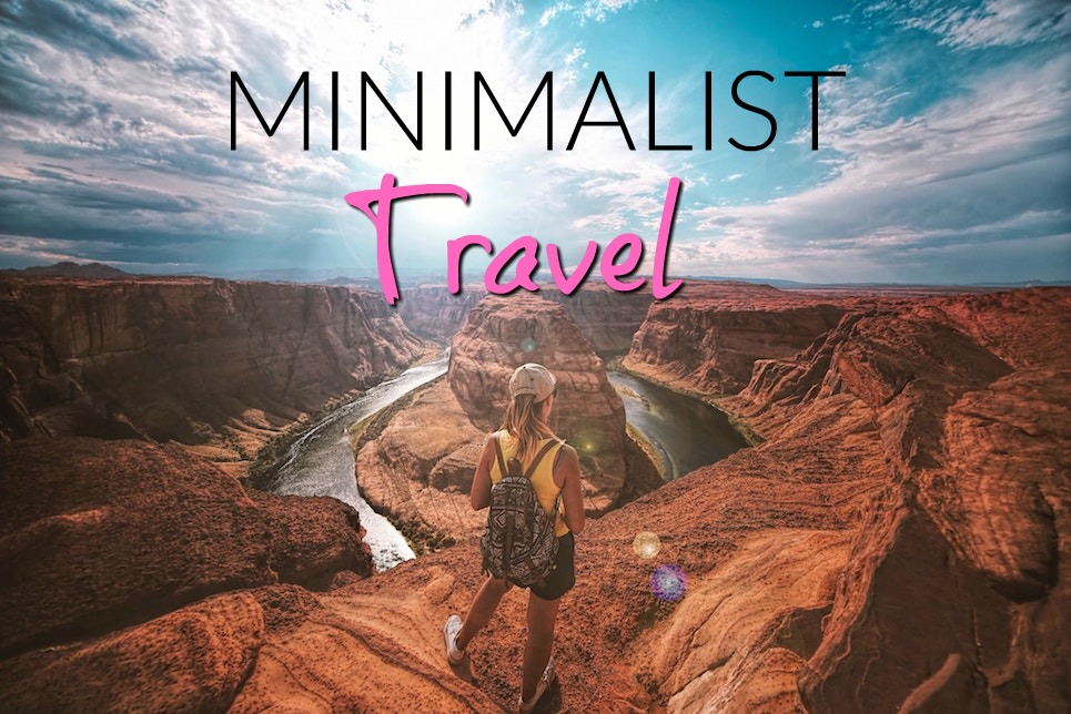 Why Minimalists Get To TRAVEL MORE!