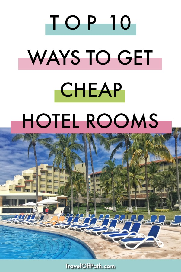 Top 10 Ways to Get Cheap Hotel Rooms