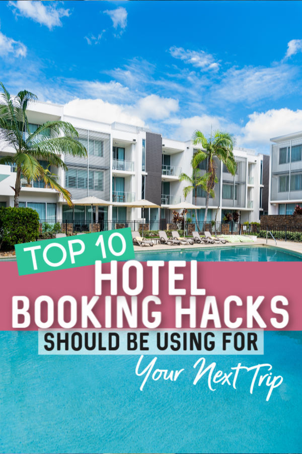 top 10 hotel booking hacks to get cheap hotel prices and deals
