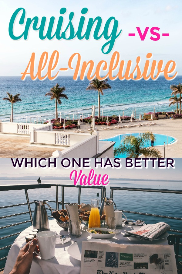 cruising vs all inclusive resorts - which has the better value?