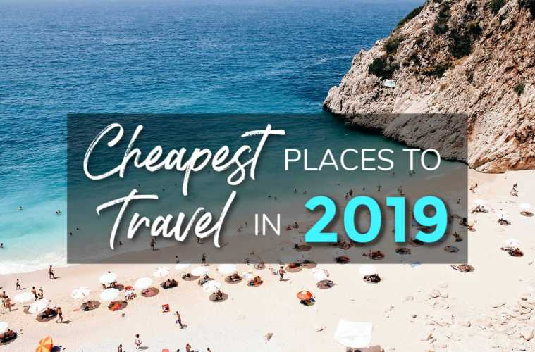 Cheapest Places to Travel in 2019