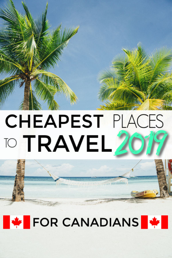 Cheapest places to travel in 2019 for Canadians