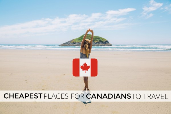 cheapest places for canadians to travel in 2019