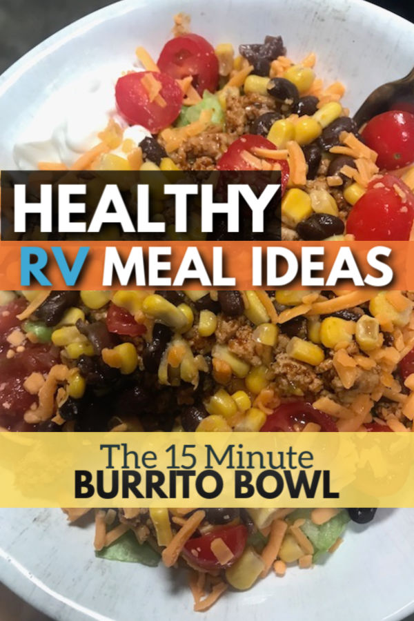 the 15 minute burrito bowl - easy RV meal recipes