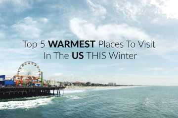Top 5 Warmest Places To Visit In The US This Winter
