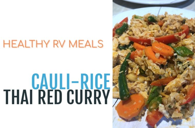 Cauliflower rice thai red curry - healthy RV meals