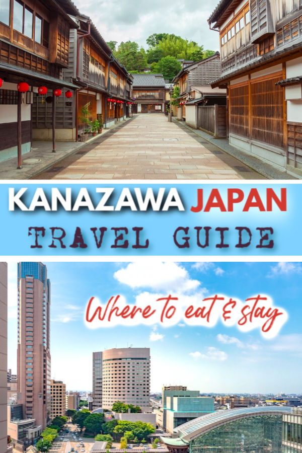 Kanazawa Japan travel Guide - where to stay, where to eat and how to get there