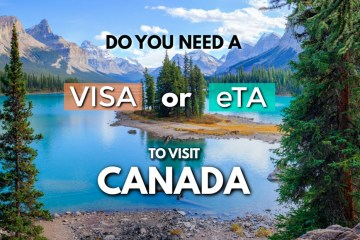 Do you need a Visa or an eTA to visit Canada?