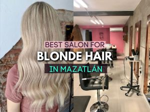the best salon for BLONDE hair in Mazaltan mexico
