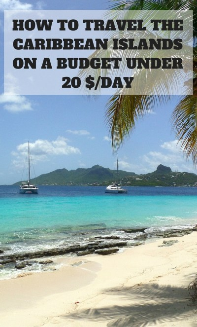 Step by step guide for backpacking the Caribbean islands on a budget!