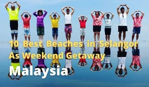 10 Best Beaches in Selangor As Weekend Getaway
