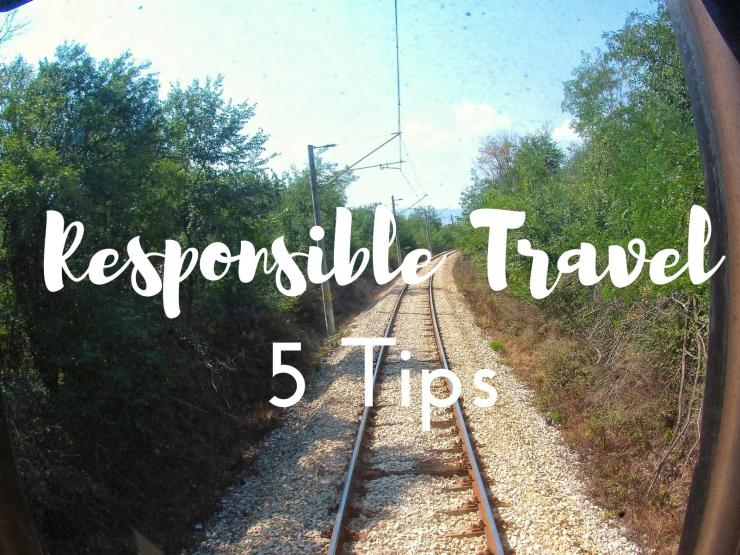 Responsible Travel 5 Tips