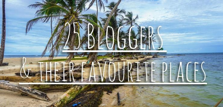 25 Bloggers Reveal Their Favourite Places | TravelTelling