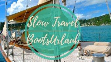 Slow Travel - Langsam Reisen per Bootsreise