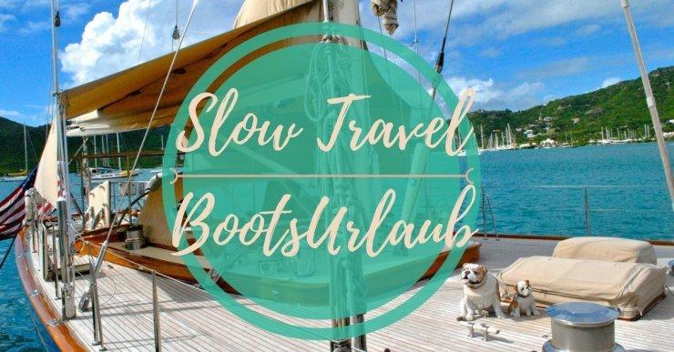 Bootsurlaub - Langsam Reisen Slow Travel TravelTelling